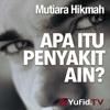 Mutiara Hikmah - Apa Itu Penyakit 'Ain? - Ustadz Dr. Firanda Andirja, MA.