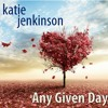 Any Given Day- Katie Jenkinson
