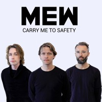 Mew - Carry Me To Safety