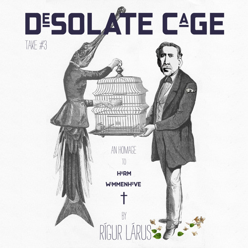 Take #3 - Desolate Cage [Dedicated to Harm Wimmenhove]