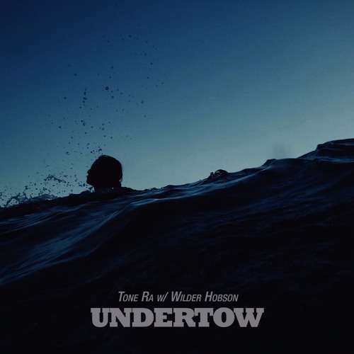 Exclusive Download: Tone Ra & Wilder Hobson - Undertow by Insert