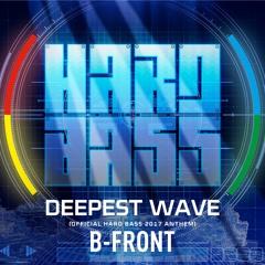 B-Front - Deepest Wave (official Hard Bass 2017 anthem)