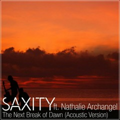 SAXITY - The Next Break Of Dawn (feat. Nathalie Archangel) [Acoustic Version]