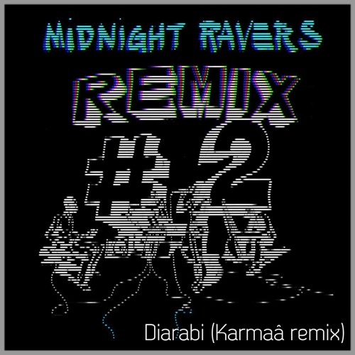 Midnight Ravers- Diarabi (Karmaâ remix)FREE DOWNLOAD
