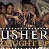 Usher - Caught Up (Outbreak's Future Is Mine Mash Up)