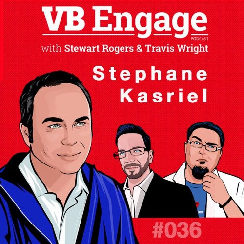 Stephane Kasriel, machine marketing, and the future of work - VB Engage 036