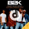 B2K - Bump Bump Bump (PoppinD Extra Cheese Edit)