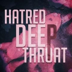 Hatred - Deep Throat