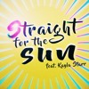 Holiday and Cell - Straight for The Sun feat. Kayla Starr