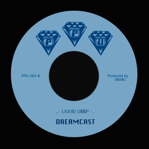 DREAMCAST & SASAC  - LIQUID DEEP -  PPU-083 7""