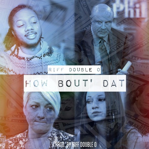 How Bout Dat (Prod. Riff Double O)