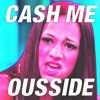 Cash Me Outside (Free download in description)