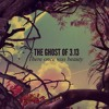 02. The Ghost Of 3.13 - All Of This Will Soon Be Gone II