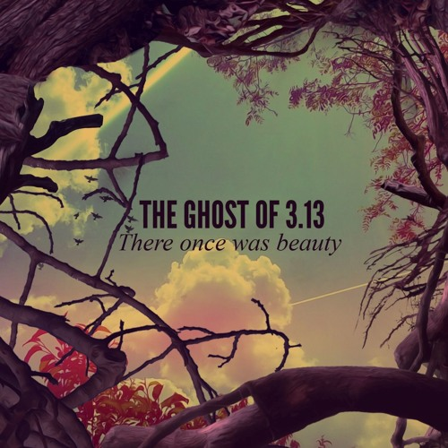 MOZYK017 - The Ghost Of 3.13 - There Once Was Beauty