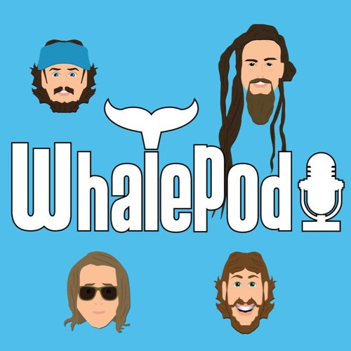 THE WHALEPOD Season 2--Episode 3 (w/ special guests, Badfish!)