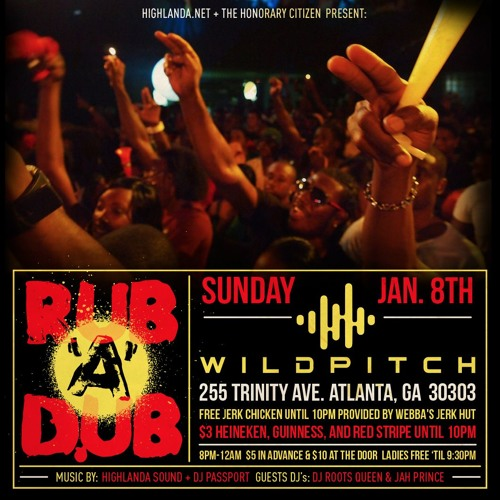 RUB-A-DUB ATL ft. DJ Passport, Highlanda Sound, DJ Rootsqueen, Jah Prince - 1.8.17