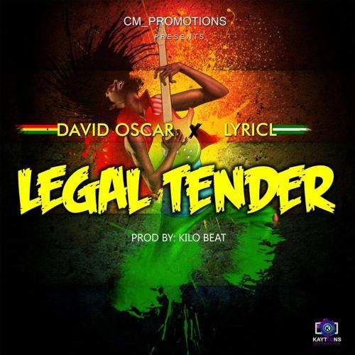 David Oscar Ft LyricL - Legal Tender _ prod. Kilo Beat