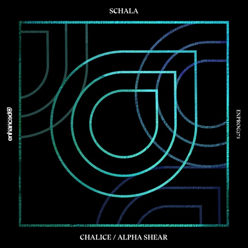 SCHALA - Chalice / Alpha Shear [OUT  NOW]
