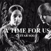 A time for us/ Romeo &  Juliet
