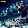 India Waale (Indian Remix) Santosh Official