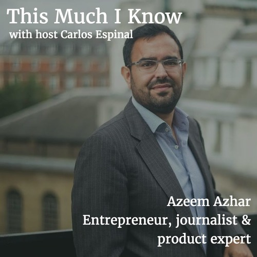 Azeem Azhar on startup pivots, fake news and how AI is reshaping societies