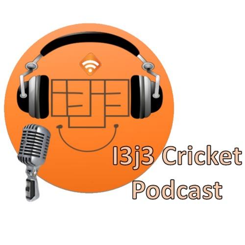 i3j3 Cricket Podcast - Episode 2