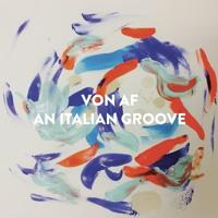 Von af - An Italian Groove