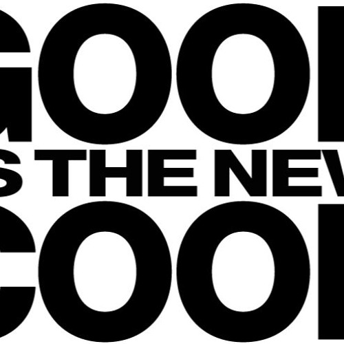 Good is the New Cool at Positalks