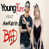 Young lex  - BAD (feat. AwKarin)