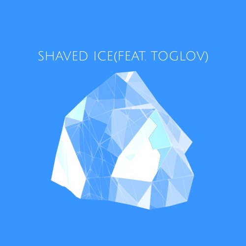 Shaved Ice(Feat. toglov)