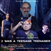 Episode 101: I Was A Teenage Teenager (With Dave Bulmer)