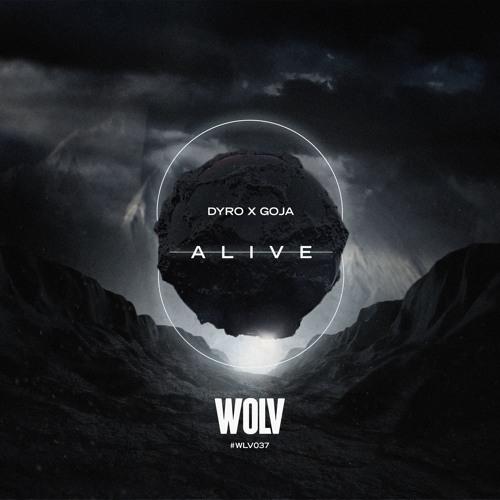 Dyro x Goja - Alive