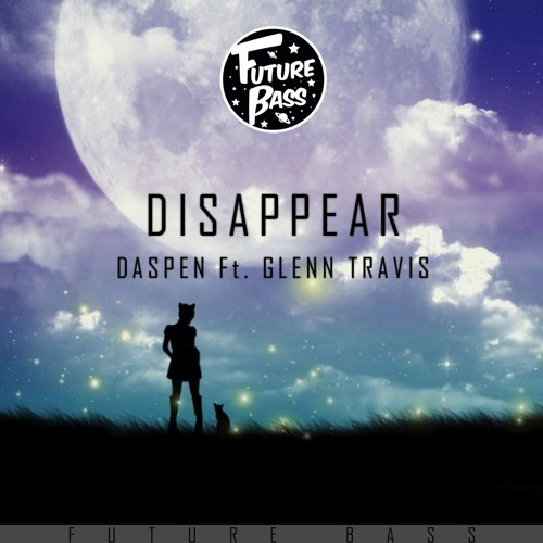 Daspen - Disappear (feat. Glenn Travis)[Future Bass Release]