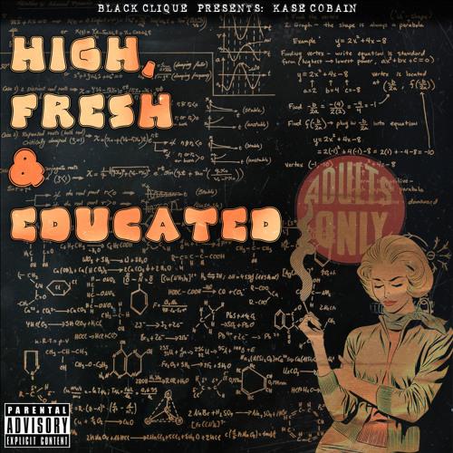 "Mixtape: Kase Cobain ""High, Fresh & Educated"""