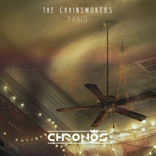 The Chainsmokers - Paris (CHRNS Remix) FREE DOWNLOAD