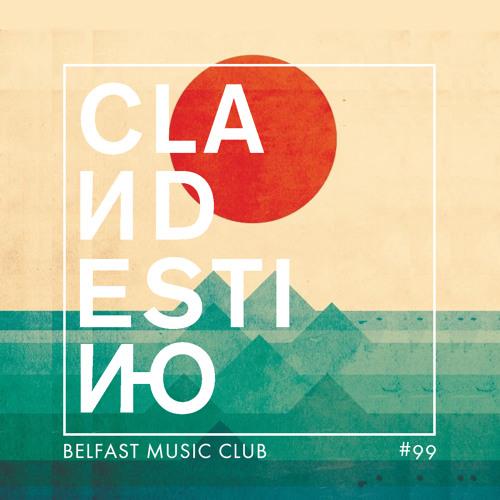 Clandestino 099 - Belfast Music Club