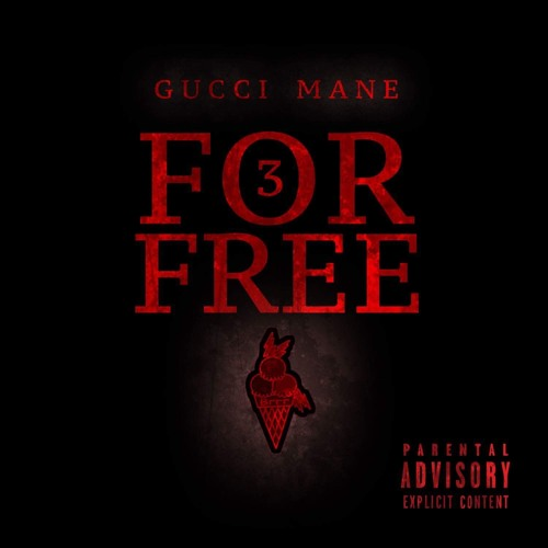 3 FOR FREE (Gucci Mane)