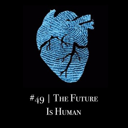 Episode #49   The Future Is Human: A Conversation With TEDxTwinFalls Co-Organizers And Speaker
