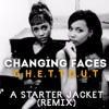 Changing Faces G.H.E.T.T.O.U.T. (A Starter Jacket Remix)