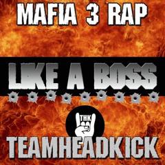 "Mafia 3 Rap ""Like A Boss"""