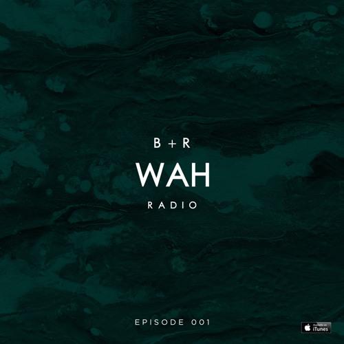 Belucca & Ramos - WAH Radio #001