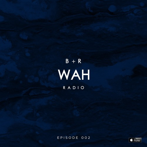 Belucca & Ramos - WAH Radio #002