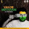 Vande Mataram ''A. R. Rahman'' (DJ Pin2 Remix)