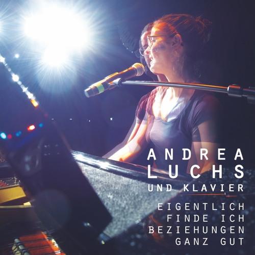 Andrea Luchs - Eigentlich finde ich Beziehungen ganz gut
