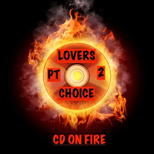 LOVERS CHOICE PT 2 ((( THIS CD IS FYAH))))))