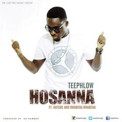 Hosanna - Teephlow Ft Nature & Kwabena Kwabena Prod By Da'Hammer