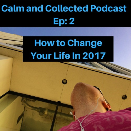 How to ACTUALLY Change Your Life in 2017