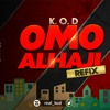 Download KOD Omo Alhaji Refix Mp3