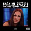 Cash Me Ousside (How Bah Dah) [The Jit x Willy Flem x Barren Claude]