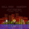 Kill Rex & Misery - Alpha [FREE DOWNLOAD]